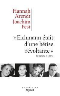 Eichmann était d'une bêtise révoltante