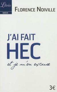 J'ai fait HEC et je m'en excuse