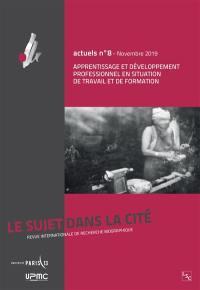 Sujet dans la cité (Le) : actuels, hors série. n° 8, Apprentissage et développement professionnel en situation de travail et de formation