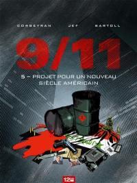 9-11. Volume 5, Projet pour un nouveau siècle américain