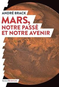 Mars, notre passé et notre avenir