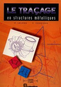 Le traçage en structures métalliques : CAP, BEP, Bac pro, Bac STI, BTS, formation continue