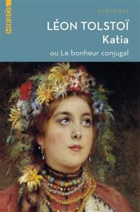 Katia ou Le bonheur conjugal