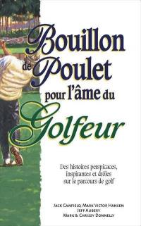 Bouillon de poulet pour l'âme du golfeur