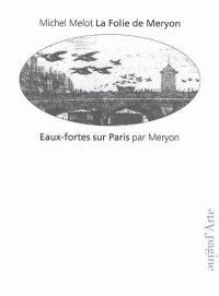 Charles Meryon, eaux-fortes sur Paris