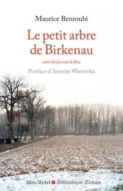 Le petit arbre de Birkenau; Suivi de Journal de Rose