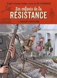 Les enfants de la Résistance. Volume 2, Premières répressions