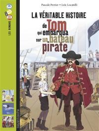 La véritable histoire de Tom qui embarqua sur un bateau pirate