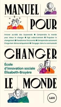 Manuel pour changer le monde