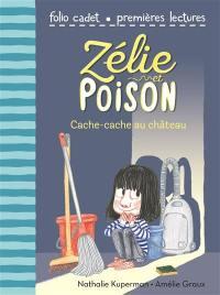 Zélie et Poison. Volume 7, Cache-cache au château