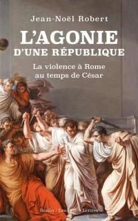 L'agonie d'une République