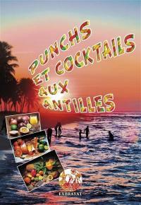 Punchs et cocktails aux Antilles