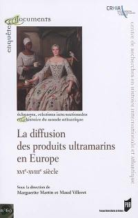 La diffusion des produits ultramarins en Europe