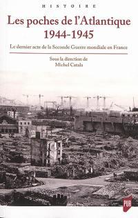 Les poches de l'Atlantique, 1944-1945