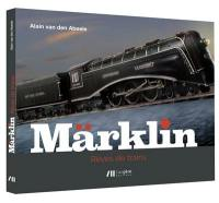 Märklin, rêves de trains