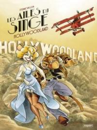 Les ailes du singe. Volume 2, Hollywoodland