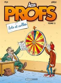 Les profs. Volume 2, Loto et colles