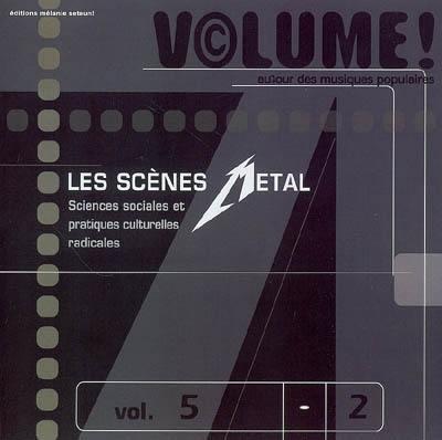 Volume !. n° 5-2, Les scènes metal