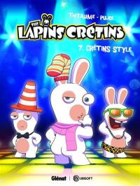 The lapins crétins. Volume 7, Crétin style
