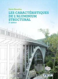 Les caractéristiques de l'aluminium structural