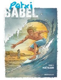 Patxi Babel. Volume 2, Maïtasun