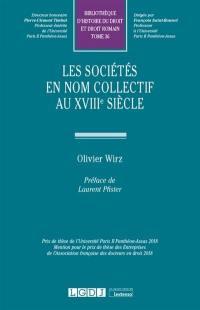 Les sociétés en nom collectif au XVIIIe siècle