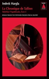 Melchior l'apothicaire. Volume 5, La chronique de Tallinn