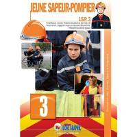 Jeune sapeur-pompier. Volume 3, Prompt secours, incendie, protection des personnes, des biens et de l'environnement, engagement citoyen et acteurs de la sécurité civile, préservation du potentiel physique