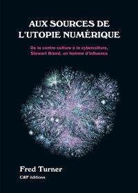 Aux sources de l'utopie numérique