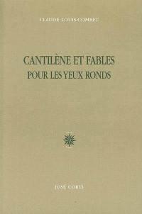 Cantilène et fables pour les yeux ronds