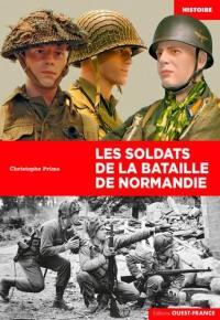 Les soldats de la bataille de Normandie