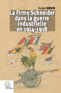 La firme Schneider dans la guerre industrielle en 1914-1918