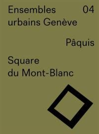 Ensembles urbains Genève. n° 4, Square du Mont-Blanc, Pâquis