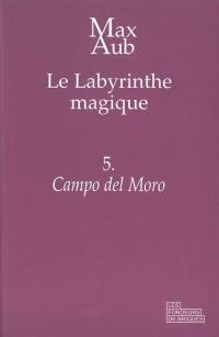 Le labyrinthe magique. Volume 5, Campo del Moro