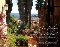 Un jardin d'art parfumé = A perfumed art garden