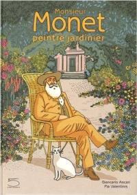Monsieur Monet, peintre jardinier