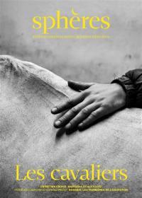 Sphères : petites communautés, grandes histoires. n° 5, Les cavaliers
