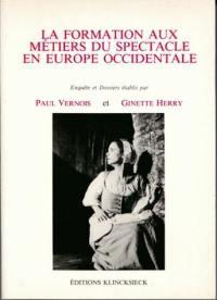La formation aux métiers du spectacle en Europe occidentale