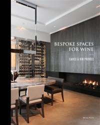 Bespoke spaces for wine = Bodegas personalizadas = Caves à vin privées = Privé-wijnruimtes