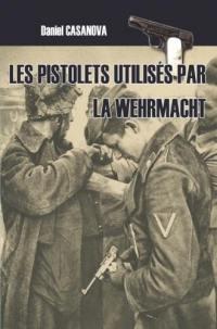 Les pistolets utilisés par la Wehrmacht