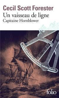 Capitaine Hornblower. Volume 2, Un vaisseau de ligne