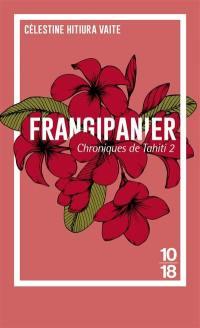 Chroniques de Tahiti. Volume 2, Frangipanier