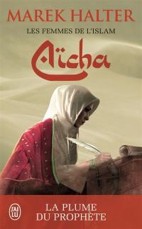 Les femmes de l'islam. Volume 3, Aïcha