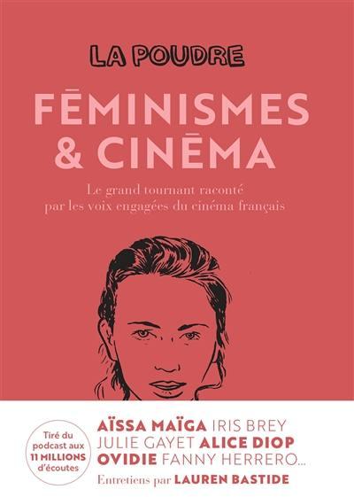 La poudre. Volume 2, Féminismes & cinéma : le grand tournant raconté par les voix engagées du cinéma français
