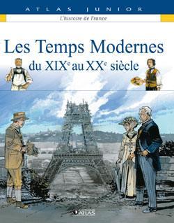 L'histoire de France. Volume 7, Les temps modernes du XIXe au XXe siècle