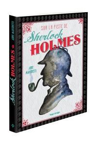 Sur la piste de Sherlock Holmes