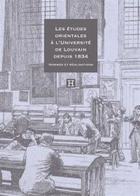 Les études orientales à l'université de Louvain depuis 1834
