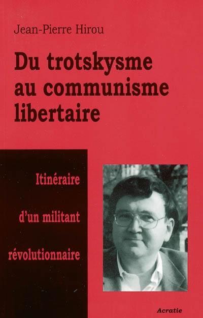 Du trotskysme au communisme libertaire