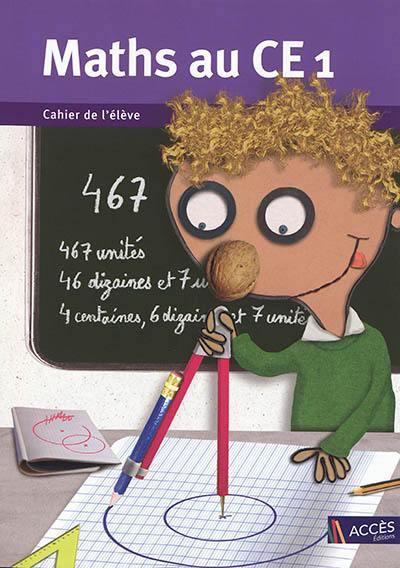 Maths au CE1 : cahier de l'élève