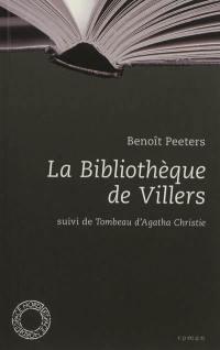 La bibliothèque de Villers; Suivi de Tombeau d'Agatha Christie : essai